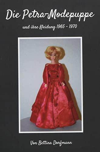 Die Petra-Modepuppe: und Ihre Kleidung 1965-1970
