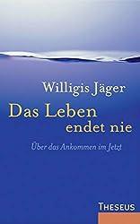 Willigis Jäger - Das Leben endet nie