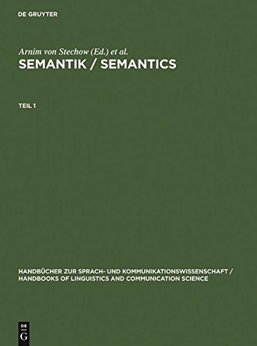 Semantik / Semantics: Ein internationales Handbuch der zeitgenössischen Forschung. An International Handbook of Contemporary Research (Handbücher zur Sprach- ... Science (HSK) 6) (English Edition)