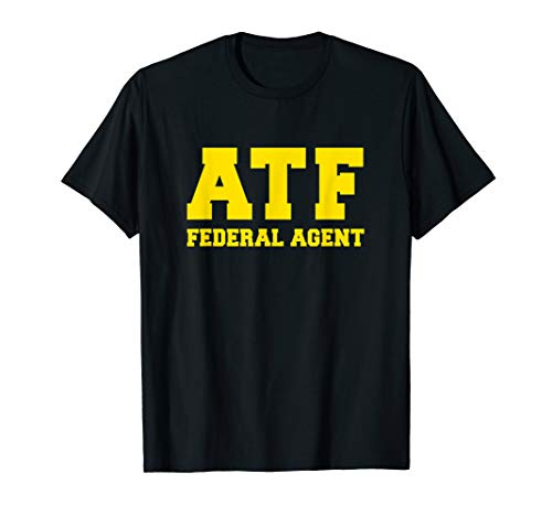 ATF Agent Gift T-Shirt