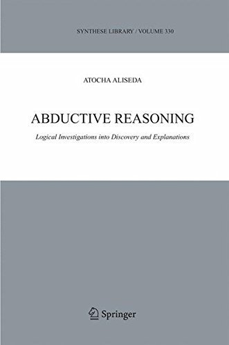Abductive Reasoning: Logical Investigations into Discovery and Explanation (Synthese Library) by Atocha...