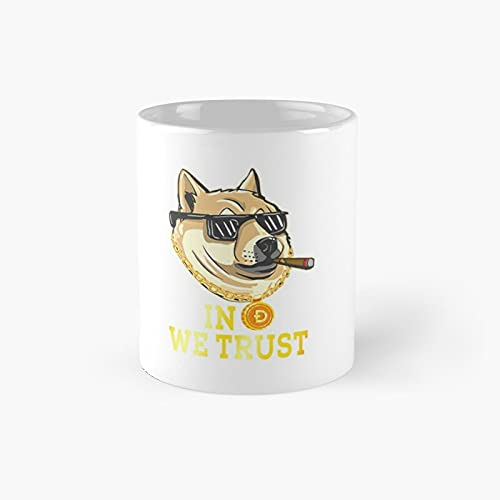 In Dogecoin We Trust Classic Mug - Unique Gift Ideas For Her From Daughter Or Son Cool Novelty Cups 11 Oz.