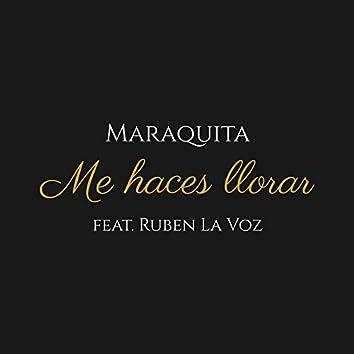 Me Haces Llorar (feat. Ruben la Voz)