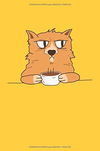 Kaffee Katze - Katzenkaffee: Grummelige Katzen lustige Tiere Haustiere Cartoon Büro Arbeit Frühstück Geschenke Notizbuch liniert (A5 Format, 15,24 x 22,86 cm, 120 Seiten)