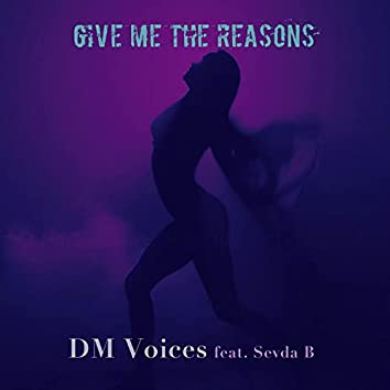 Give Me The Reasons