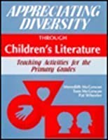 Appreciating Diversity Through Children's Literature: Teaching Activities for the Primary Grades 1563081172 Book Cover