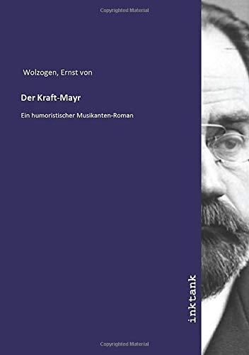 Der Kraft-Mayr: Ein humoristischer Musikanten-Roman