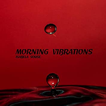 Morning Vibrations