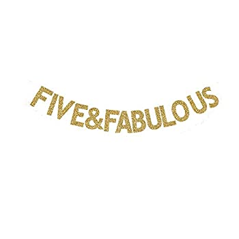 Five&Fabulous Banner Little Girls/Boys Kids  5th Birthday Party/The 5th Wedding Anniversary Party Gold Gliter Paper Sign Decorations