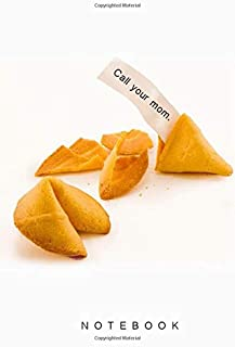 Call Your Mom Fortune Cookie: Notebook, Journal, Diary, Planner, Organizer, Lined Blank Paper for Writing, 120 Pages, 6 x 9