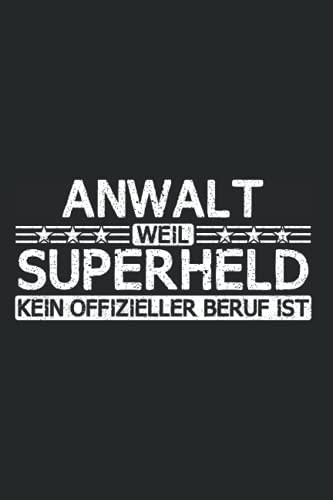 Anwalt Superheld Notizbuch: 120 Seiten Kariert - Anwälte Anwältin Jura Beruf Arbeit Spruch