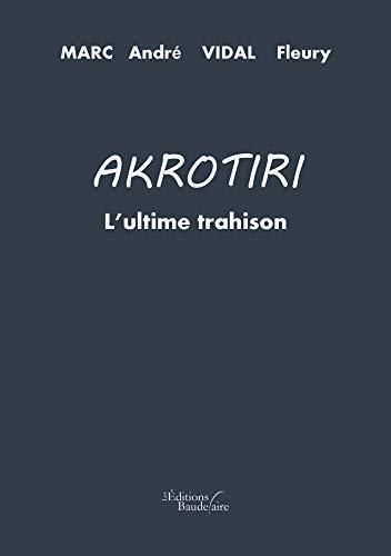 Akrotiri : l'ultime trahison (BAU.BAUDELAIRE) (French Edition)
