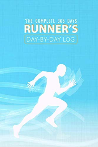 The Complete 365 Days Runner's Day-by-day Log: Workout Training Journal, Track Your Progress With Undated Calendar, Set yearly, Monthly Goal, Weekly Overview, Daily Record With Detailed Statistics