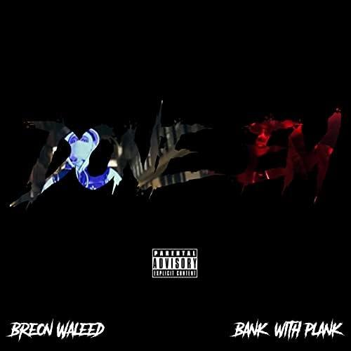 Breon Waleed feat. BankWithPlank