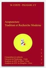 Acupuncture Tradition et Recherche Moderne - Compendium de Recherche - Deuxième Édition
