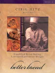 Better Bread Simplified Bread Baking: Laminated and Sweet Doughs DVD by Ciril Hitz (2003-08-02)