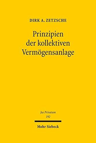 Prinzipien der kollektiven Vermögensanlage (Jus Privatum, Band 192)