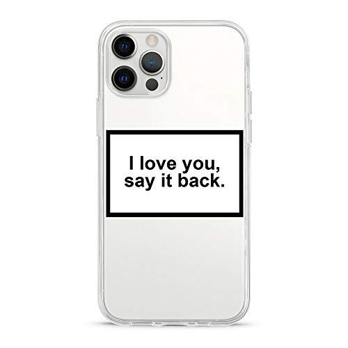 ITGM Custodia per iPhone 11 Pro, motivo: 'I love you say it back' trasparente sottile | Custodia protettiva per cellulare, cover per cellulare, bumper leggero