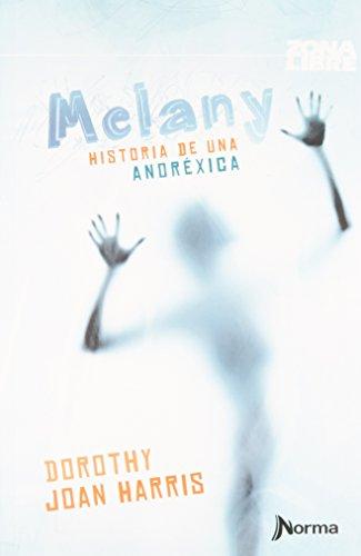 Melany: Historia de Una Anoréxica (Zona libre / Free Zone)