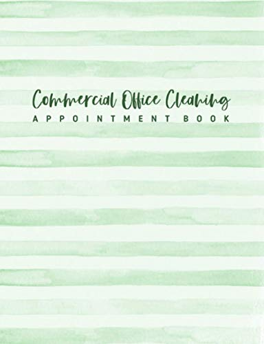 Commercial Office Cleaning Appointment Book: Undated 12-Month Reservation Calendar Planner and Client Data Organizer: Customer Contact Information Address Book and Tracker of Services Rendered