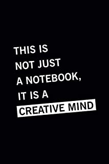 This is Not Just A Notebook, It Is A Creative Mind: Lined Notebook / Journal Gift, 100 Pages, 6x9, Soft Cover, Matte Finish