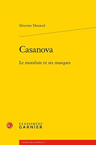 Casanova : Le moraliste et ses masques