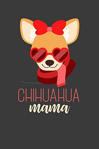Chihuahua Mama: Liniertes DinA 5 Notizbuch für Hunde-Fans Hundeliebhaber Herrchen und Frauchen Notizheft