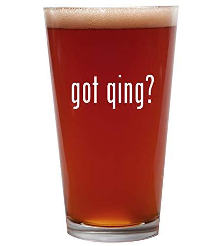 got qing? - 16oz Beer Pint Glass Cup
