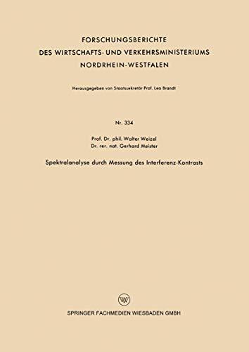 Spektralanalyse durch Messung des Interferenz-Kontrasts (Forschungsberichte des Wirtschafts- und Verkehrsministeriums Nordrhein-Westfalen (334), Band 334)