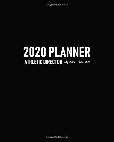 Athletic Director Planner 2020 July 2020-June 2021: Academic Year Practice Organizer to Plan Drills and Schedule Training Sessions Plus Address Book for School Sports Team's Contact Details