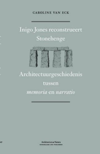 Inigo Jones on Stonehenge: architectural representation, memory and narrative