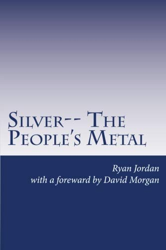 Compare Textbook Prices for Silver-- The People's Metal  ISBN 9781478230960 by Jordan, Ryan,Morgan, David