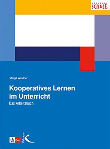 Kooperatives Lernen im Unterricht: Das Arbeitsbuch