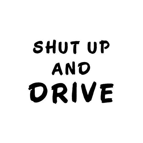 DSRLO Autoaufkleber 12Cm * 8.9Cm Vinylabziehbild Halt die Schnauze und Fahren Sie Spaßland-LKW-Straßen-schnelles Auto-Aufkleber-Schwarzes/Silber