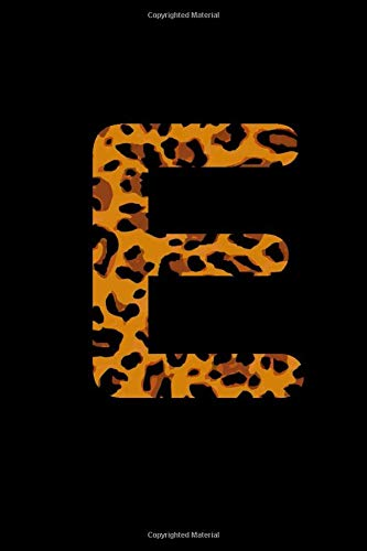 E: Leopard spots Monogram Initial Notebook (6 x 9 in) 110 Lined lines Pages Journal glam fancy gift for women: Personalized Fashion Wild Animal ... for women, girl teen birthday (Wild Leopard)
