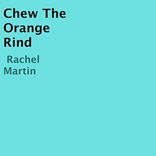 Chew the Orange Rind cover art