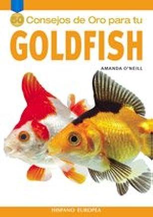 50 consejos de oro para tu Goldfish/ Gold Medal Guide, Goldfish (Spanish Edition