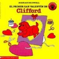 El Primer San Valentin de Clifford / Clifford's First Valentine's Day (Clifford the Big Red Dog (Spanish Hardcover)) (Spanish Edition)