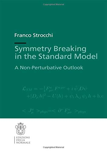 Symmetry Breaking in the Standard Model: A Non-Perturbative Outlook (Publications of the Scuola Normale Superiore, 19, Band 19)
