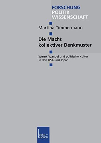 Die Macht Kollektiver Denkmuster: Werte, Wandel und politische Kultur in den USA und Japan (Forschung Politik (92), Band 92)