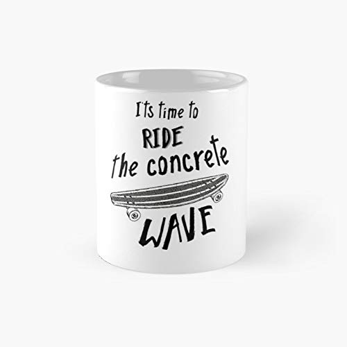 Time To Ride The Concrete Wave Longboard Merch Classic Mug Best Gift Funny Coffee Mugs 11 Oz