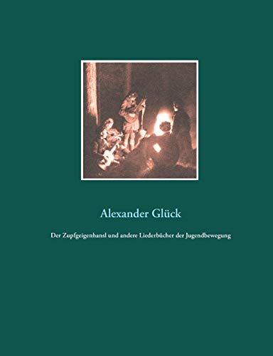 Der Zupfgeigenhansl und andere Liederbücher der Jugendbewegung