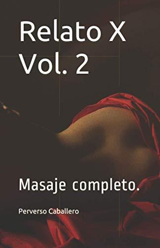 Relato X Vol. 2: Masaje completo.