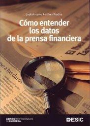 Cómo entender los datos de la prensa financiera (Libros profesionales)