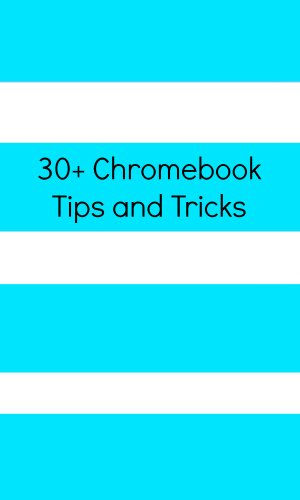 30+ Chromebook Tips and Tricks (English Edition)