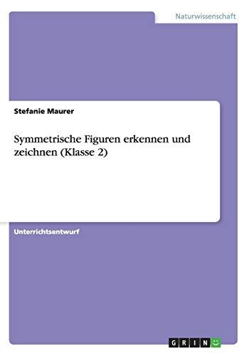 Symmetrische Figuren erkennen und zeichnen (Klasse 2)