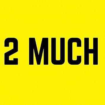 2 Much (feat. Hanz)