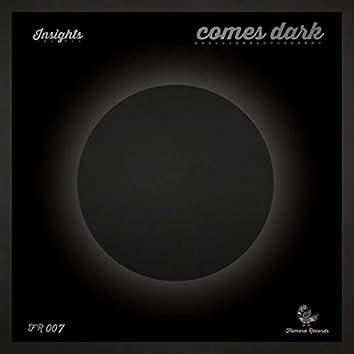Comes Dark