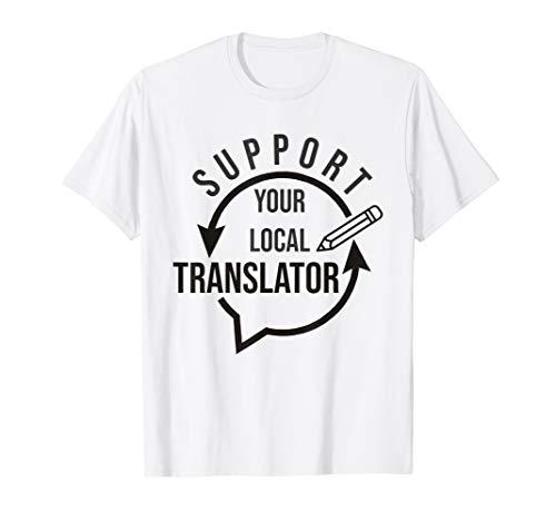 Black: Support Your Local Translator - Pencil Illustration T-Shirt
