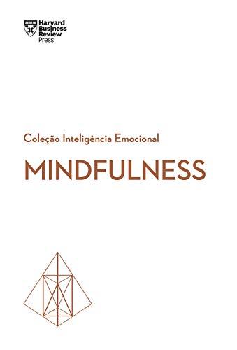 Mindfulness (Coleção Inteligência Emocional - HBR)
